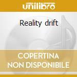 Reality drift cd musicale