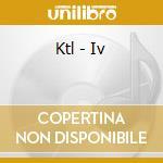 Ktl - Iv cd musicale di KTL
