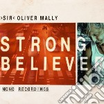 Sir Oliver Mally - Strong Believer cd musicale di