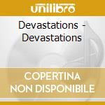 Devastations cd musicale di Devastations