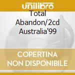 TOTAL ABANDON/2CD AUSTRALIA'99 cd musicale di DEEP PURPLE