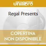 REGAL PRESENTS cd musicale di ARTISTI VARI
