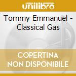 Tommy Emmanuel - Classical Gas cd musicale di Tommy Emmanuel