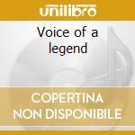 Voice of a legend cd musicale di John Rowles