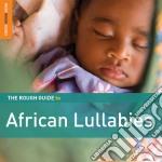 The rough guide to african lullabies cd musicale di Artisti Vari