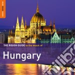 The rough guide to the music of hungary cd musicale di Artisti Vari