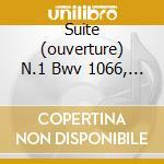 SUITE (OUVERTURE) N.1 BWV 1066, N.3 BWV cd musicale di Johann Sebastian Bach