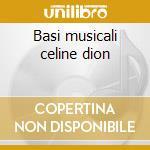 Basi musicali celine dion cd musicale di Celine Dion