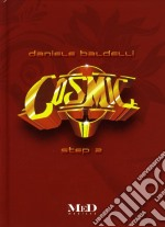 Daniele Baldelli - Cosmic Step 2 - (libro + 2 Cd) cd musicale di Daniele Baldelli