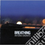 Antonio Onorato - Breathing cd musicale di Antonio Onorato