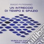 Biagio Putignano - Un Intreccio Tempo Spazio cd musicale di Putignano Biagio