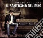 Amedeo Giuliani - Il Fantasma Del Buio cd musicale di Giuliani Amedeo