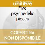 Five psychedelic pieces cd musicale di Up-tight