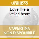 Love like a veiled heart cd musicale di Asianova