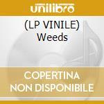 (LP VINILE) Weeds lp vinile di Ost