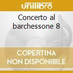 Concerto al barchessone 8 cd musicale di Karate
