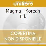MAGMA - KOREAN ED. cd musicale di MAGMA