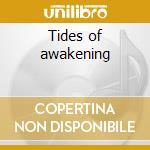 Tides of awakening cd musicale di Tyranny