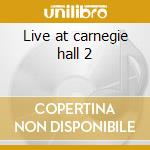 Live at carnegie hall 2 cd musicale di Benny Goodman