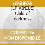 (LP VINILE) Child of darkness lp vinile di Bedemon