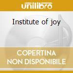 Institute of joy cd musicale di A mountain of one