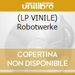 (LP VINILE) Robotwerke lp vinile di Supersempfft