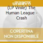 (LP VINILE) Crash lp vinile di Human league the