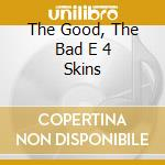 THE GOOD, THE BAD E 4 SKINS cd musicale di FOUR SKINS