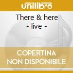 There & here - live - cd musicale di Beard Spock's