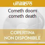 Cometh doom cometh death cd musicale di Wisdom Ancient
