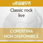 Classic rock live cd musicale