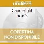 Candlelight box 3 cd musicale di Artisti Vari