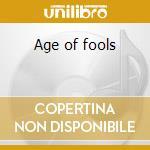 Age of fools cd musicale di Mennen
