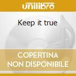 Keep it true cd musicale