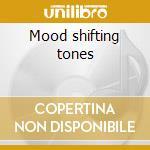 Mood shifting tones cd musicale di Leiah