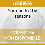 Surrounded by seasons cd musicale di Leiah