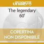 The legendary 60' cd musicale di Artisti Vari