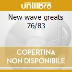 New wave greats 76/83 cd musicale
