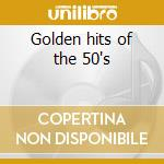 Golden hits of the 50's cd musicale