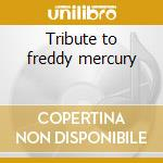 Tribute to freddy mercury cd musicale