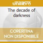 The decade of darkness cd musicale