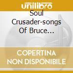SOUL CRUSADER-SONGS OF BRUCE SPRINGSTEEN cd musicale di ROMANI GRAZIANO