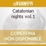 Catalonian nights vol.1 cd musicale