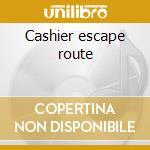 Cashier escape route cd musicale di Artisti Vari