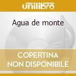 Agua de monte cd musicale di Michele Iaccarino