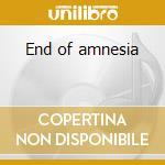End of amnesia cd musicale
