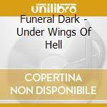 Funeral Dark - Under Wings Of Hell cd musicale