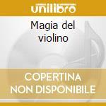 Magia del violino cd musicale