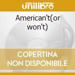 American't(or won't) cd musicale