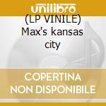 (LP VINILE) Max's kansas city lp vinile